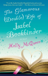 Holly McQueen: The Glamorous (Double) Life of Isabel Bookbinder: A Novel