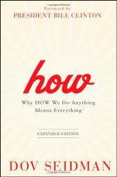 Dov Seidman: How: Why How We Do Anything Means Everything