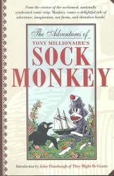 Tony Millionaire: The Adventures of Tony Millionaire's Sock Monkey