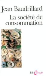 Jean Baudrillard: La societe de consommation