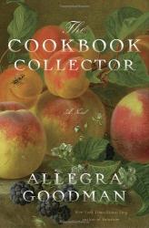 Allegra Goodman: The Cookbook Collector: A Novel