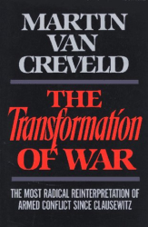 Martin Van Creveld: TRANSFORMATION OF WAR