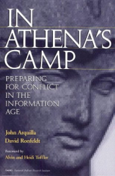John Arquilla: In Athena's Camp: Preparing for Conflict in the Information Age