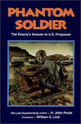 H. John Poole and William S. Lind: Phantom Soldier: The Enemy's Answer to U.S. Firepower