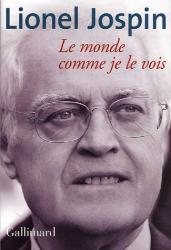 Lionel Jospin: Le Monde comme je le vois
