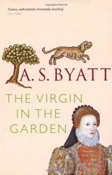 A S Byatt: The Virgin In The Garden