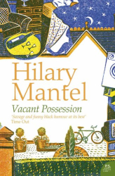 Hilary Mantel: Vacant Possession