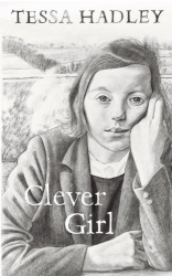 Tessa Hadley: Clever Girl
