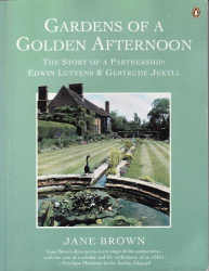Jane Brown: Gardens of a Golden Afternoon - Story of a Partnership: Edwin Lutyens and Gertrude Jekyll