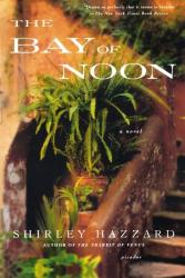 Shirley Hazzard: The Bay of Noon