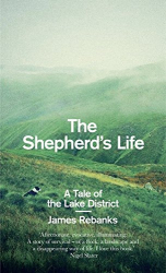 James Rebanks: The Shepherd's Life: A Tale of the Lake District