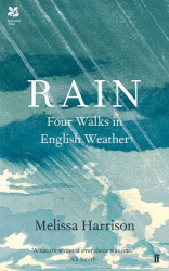 Melissa Harrison: Rain: Four Walks in English Weather (Wainwright 2016)