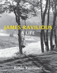 Robin Ravilious: James Ravilious: A Life