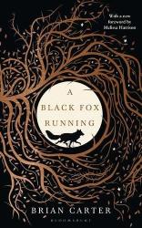 Brian Carter: A Black Fox Running
