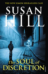 Susan Hill: The Soul of Discretion (Simon Serrailler Book 8)