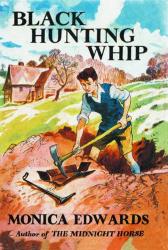 Monica Edwards: Black Hunting Whip