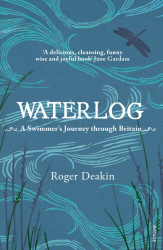 Roger Deakin: Waterlog: A Swimmer's Journey Through Britain