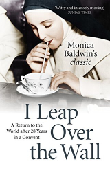 Monica Baldwin: I Leap Over the Wall