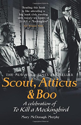 Mary McDonagh Murphy: Scout, Atticus & Boo: A Celebration of To Kill a Mockingbird