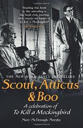 Mary McDonagh Murphy: Scout, Atticus & Boo: A Celebration of To Kill a Mockingbird