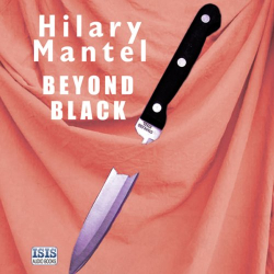 Hilary Mantel: Beyond Black (Audiobook)