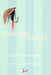 Ethel Wilson: Swamp Angel