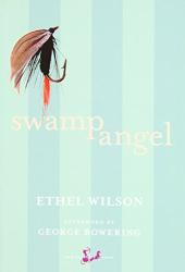 Ethel Wilson: Swamp Angel