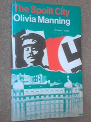 Olivia Manning: The Spoilt City (The Balkan Trilogy - Book Two)