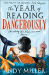 Andy Miller: The Year of Reading Dangerously: How Fifty Great Books Saved My Life