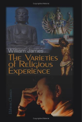 : The Varieties of Religious Experience