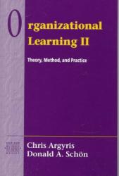 Chris Argyris: Organizational Learning II