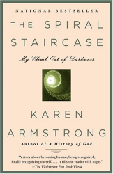 Karen Armstrong: The Spiral Staircase : My Climb Out of Darkness (Armstrong, Karen)