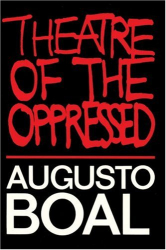 Augusto Boal: Theatre of the Oppressed