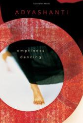 Adyashanti: Emptiness Dancing