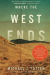 Michael J. Totten: Where the West Ends: Stories from the Middle East, the Balkans, the Black Sea, and the Caucasus