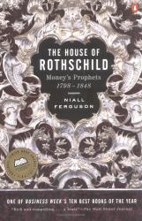 Niall Ferguson: The House of Rothschild: Money's Prophets, 1798-1848
