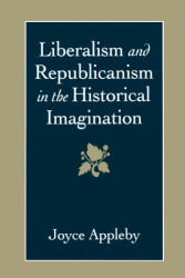 Joyce Appleby: Liberalism and Republicanism in the Historical Imagination