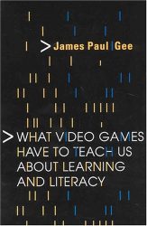 James Paul Gee: What Video Games Have to Teach Us About Learning and Literacy