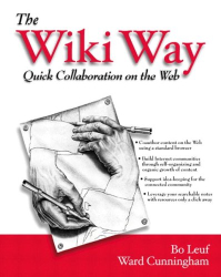 Bo Leuf: The Wiki Way: Collaboration and Sharing on the Internet