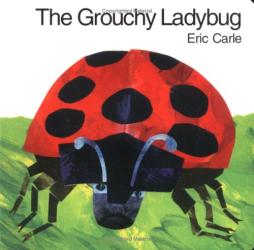 Eric Carle: The Grouchy Ladybug