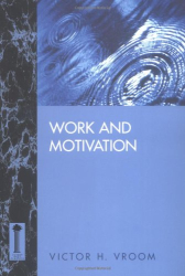 Victor H. Vroom: Work and Motivation (Jossey Bass Business and Management Series)