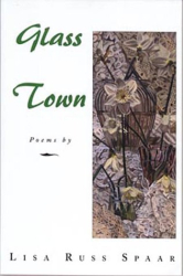Lisa Russ Spaar: Glass Town