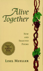 Lisel Mueller: Alive Together: New and Selected Poems