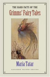 Maria Tatar: The Hard Facts of the Grimms' Fairy Tales