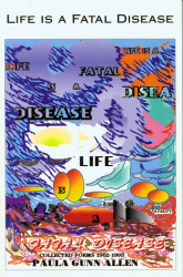 Paula Gunn Allen: Life Is a Fatal Disease: Selected Poems 1964-1994