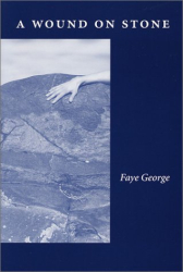 Faye George: A Wound on Stone