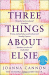 Joanna Cannon: Three Things About Elsie
