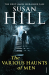 Susan Hill: The Various Haunts Of Men