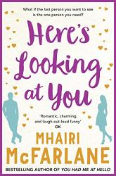 McFarlane, Mhairi: Here's Looking At You