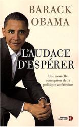 Barack Obama: L'audace d'espérer : Une nouvelle conception de la politique américaine